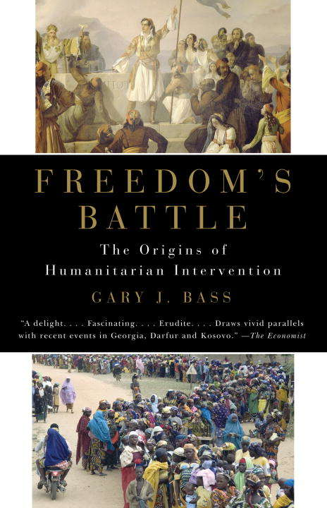 Freedom's Battle: The Origins of Humanitarian Intervention
