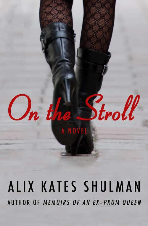 On the Stroll: A Novel (Cassandra Editions Ser.)