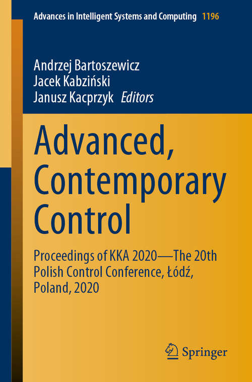 Advanced, Contemporary Control: Proceedings of KKA 2020—The 20th Polish Control Conference, Łódź, Poland, 2020 (Advances in Intelligent Systems and Computing #1196)