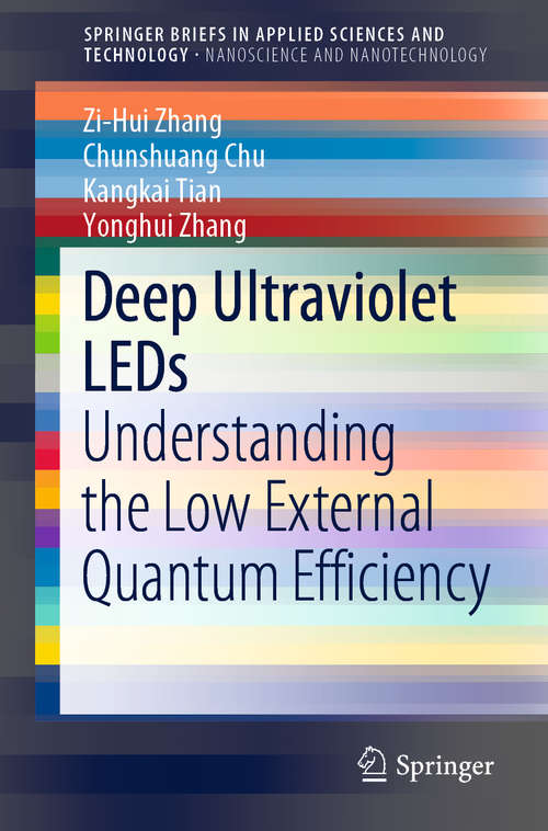Deep Ultraviolet LEDs: Understanding the Low External Quantum Efficiency (SpringerBriefs in Applied Sciences and Technology)
