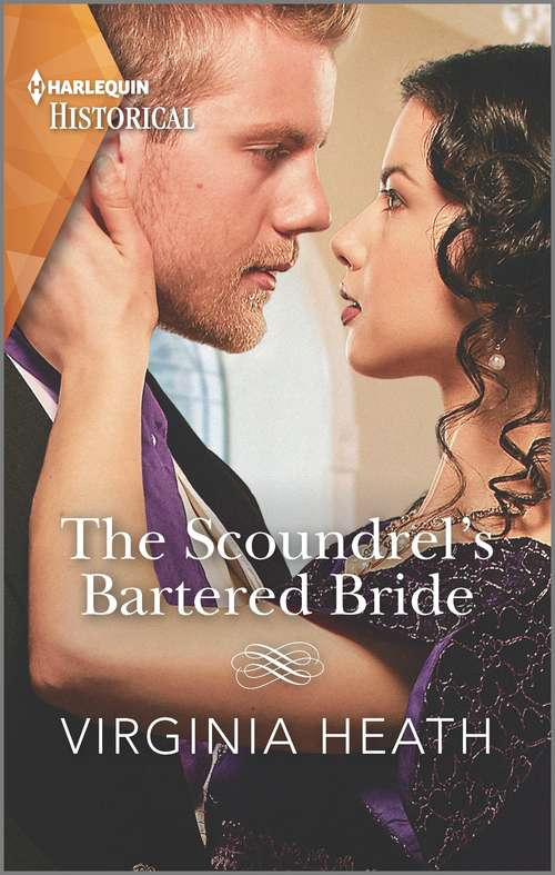The Scoundrel's Bartered Bride (Mills And Boon Historical Ser.)
