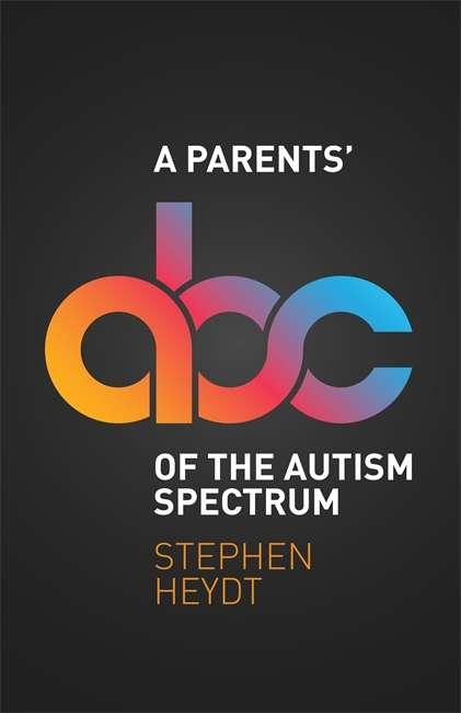 A Parents' ABC of the Autism Spectrum