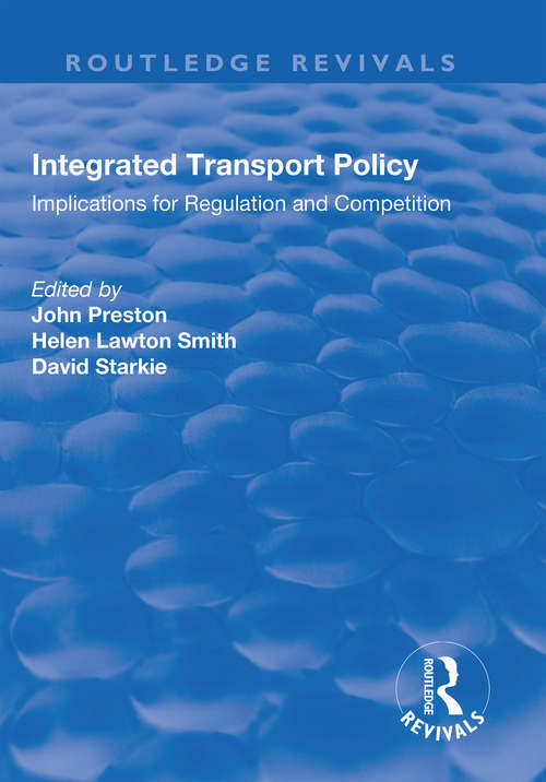 Integrated Transport Policy: Implications for Regulation and Competition (Routledge Revivals)