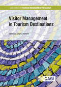 Visitor Management in Tourism Destinations (CABI Series in Tourism Management Research)