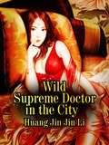 Wild Supreme Doctor in the City (Volume 1 #1)