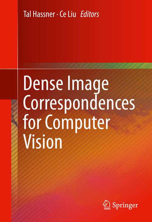 Dense Image Correspondences for Computer Vision