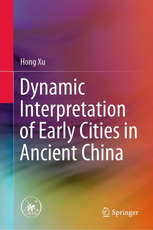 Dynamic Interpretation of Early Cities in Ancient China