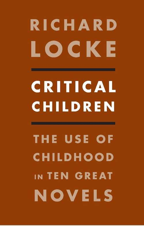 Critical Children: The Use of Childhood in Ten Great Novels