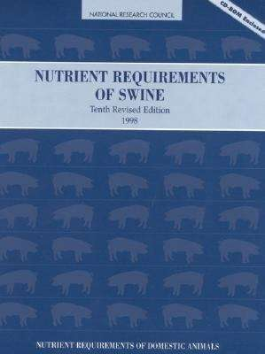 Nutrient Requirements of Swine: Tenth Revised Edition, 1998