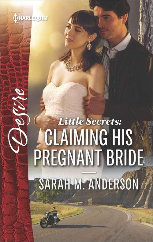 Little Secrets: Claiming His Pregnant Bride