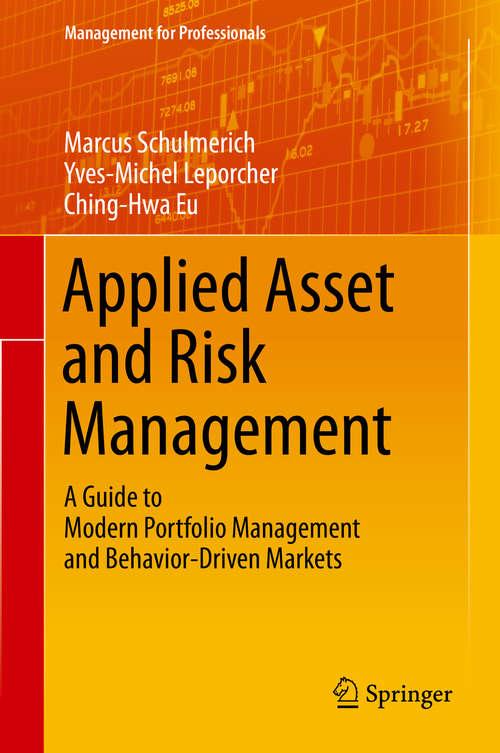 Applied Asset and Risk Management: A Guide to Modern Portfolio Management and Behavior-Driven Markets (Management for Professionals)