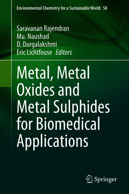 Metal, Metal Oxides and Metal Sulphides for Biomedical Applications (Environmental Chemistry for a Sustainable World #58)