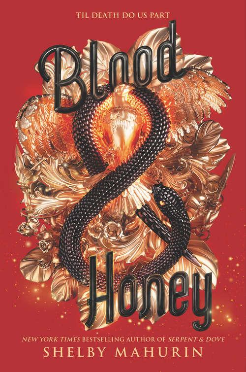 Blood & Honey (Serpent & Dove #2)