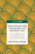 Psychology and Philosophy of Abstract Art