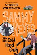 Sammy Keyes and the Cold Hard Cash (Sammy Keyes #12)