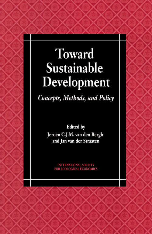 Toward Sustainable Development: Concepts, Methods, and Policy (Intl Society for Ecological Economics)