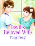 Devil's Beloved Wife: Volume 1 (Volume 1 #1)