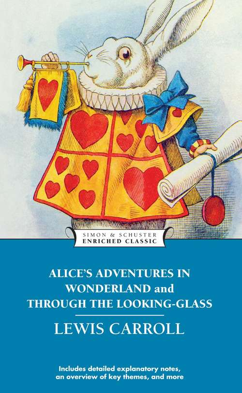 Alice's Adventures in Wonderland and Through the Looking-Glass: An Illustrated Classic (Enriched Classics #No. 23)