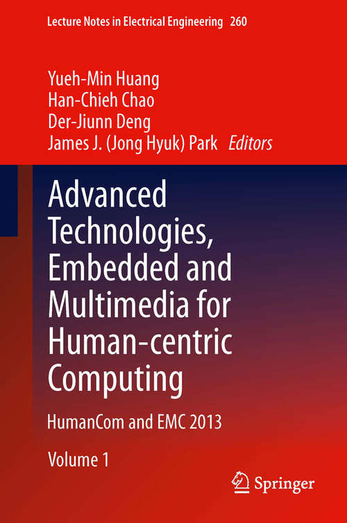 Advanced Technologies, Embedded and Multimedia for Human-centric Computing: HumanCom and EMC 2013 (Lecture Notes in Electrical Engineering #260)