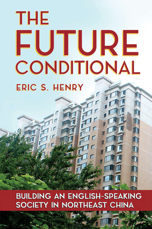 The Future Conditional: Building an English-Speaking Society in Northeast China