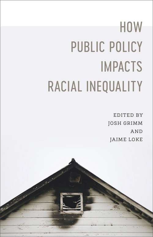 How Public Policy Impacts Racial Inequality (Media and Public Affairs)