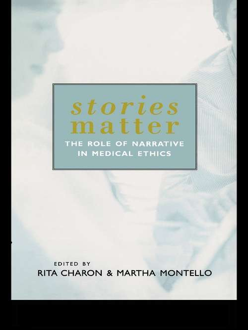 Stories Matter: The Role of Narrative in Medical Ethics (Reflective Bioethics)
