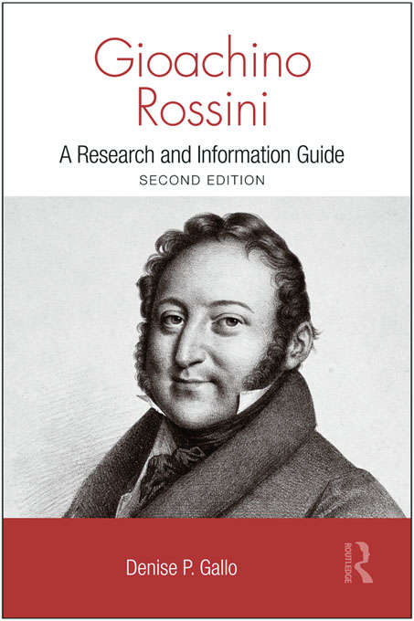Gioachino Rossini: A Research and Information Guide (Routledge Music Bibliographies)