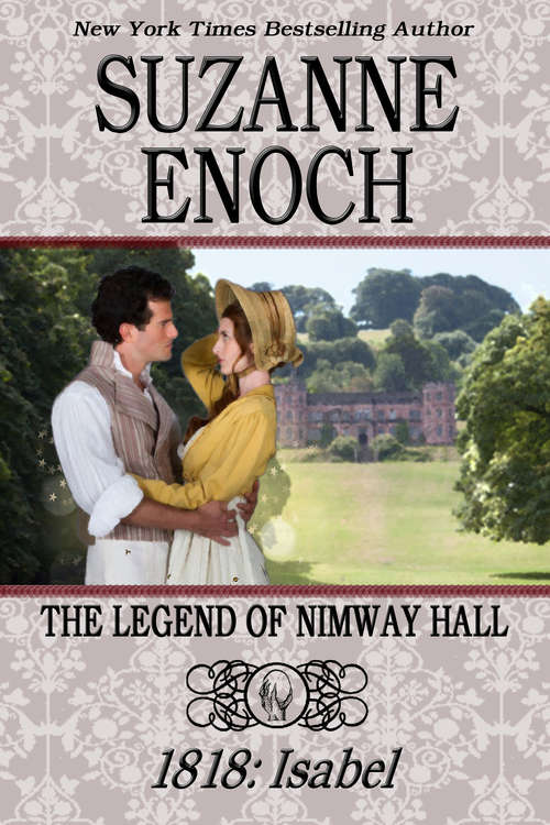 The Legend of Nimway Hall: 1818 - Isabel (The Legend of Nimway Hall #3)