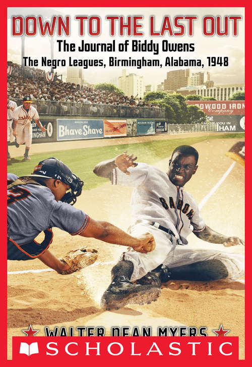 The Journal of Biddy Owens: The Negro Leagues, Birmingham, Alabama, 1948 (My Name is America)