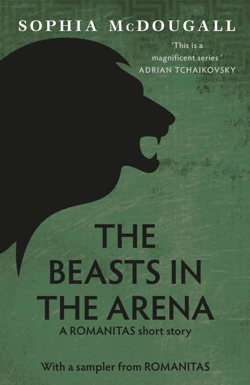 The Beasts In The Arena: A short story and sampler from Romanitas