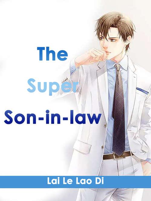 The Super Son-in-law: Volume 2 (Volume 2 #2)
