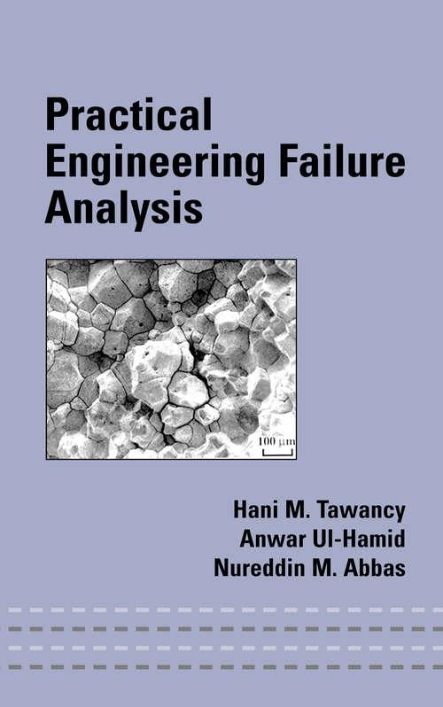 Practical Engineering Failure Analysis (Mechanical Engineering Ser.)
