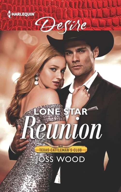 Lone Star Reunion (Texas Cattleman's Club: Bachelor Auction #6)