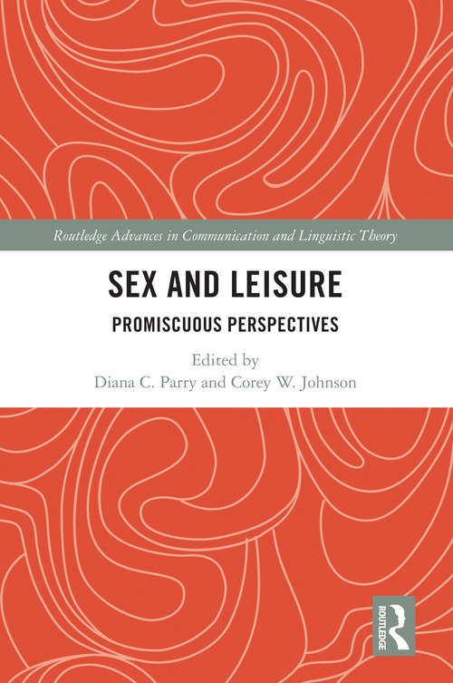 Sex and Leisure: Promiscuous Perspectives