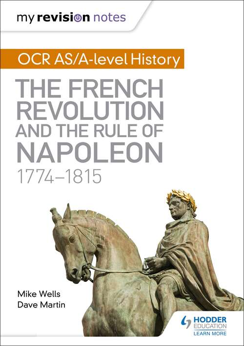 My Revision Notes: The French Revolution and the rule of Napoleon 1774-1815