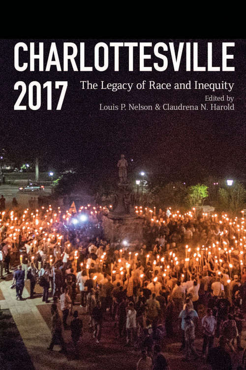 Charlottesville 2017: The Legacy of Race and Inequity
