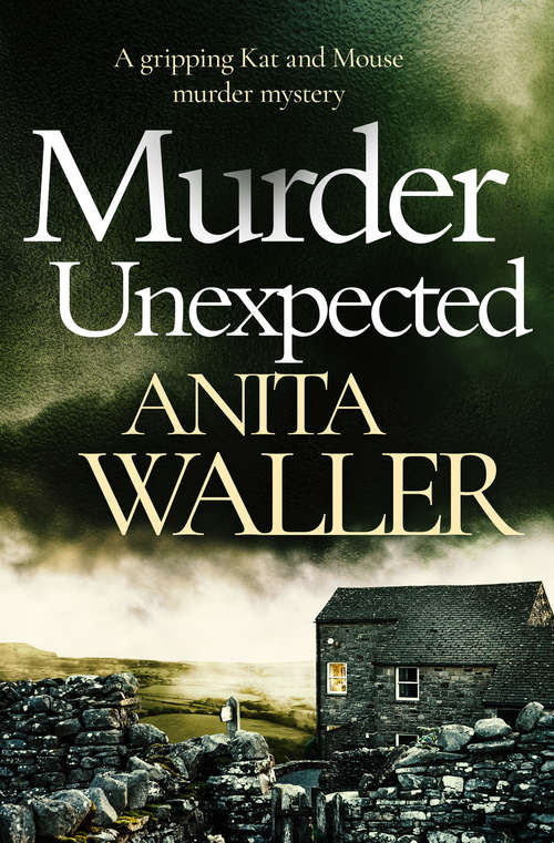 Murder Unexpected: A Gripping Murder Mystery (The Kat and Mouse Murder Mysteries #2)
