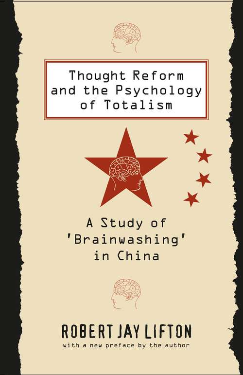 Thought Reform and the Psychology of Totalism