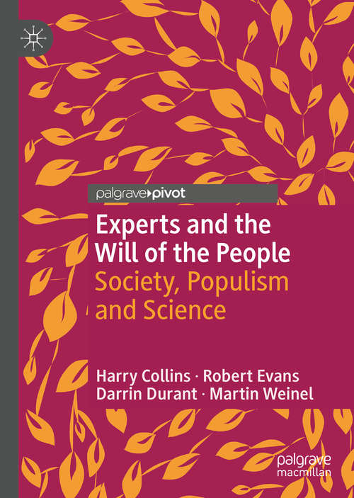 Experts and the Will of the People: Society, Populism and Science