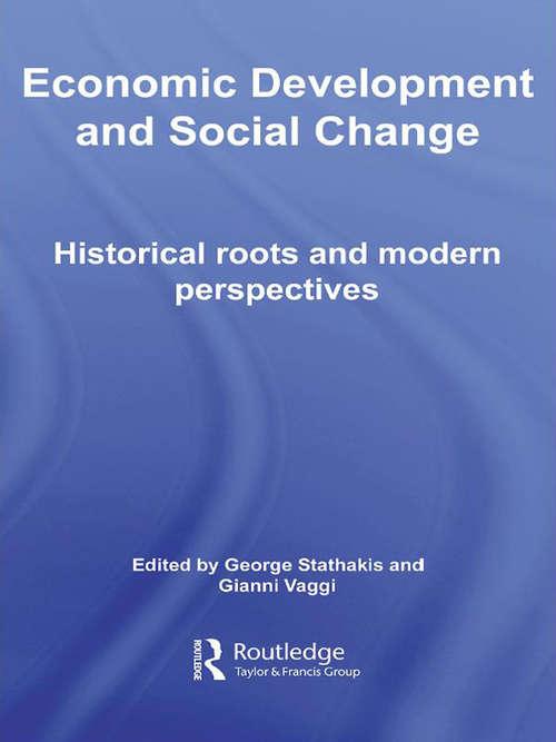Economic Development and Social Change (Routledge Studies in the History of Economics #Vol. 78)
