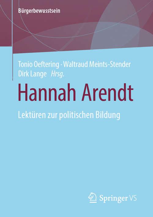 Hannah Arendt: Lektüren zur politischen Bildung (Bürgerbewusstsein)