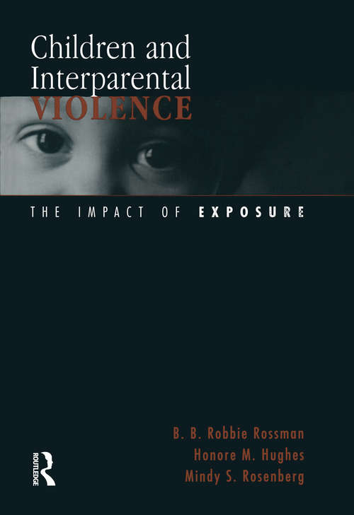 Children and Interparental Violence: The Impact of Exposure