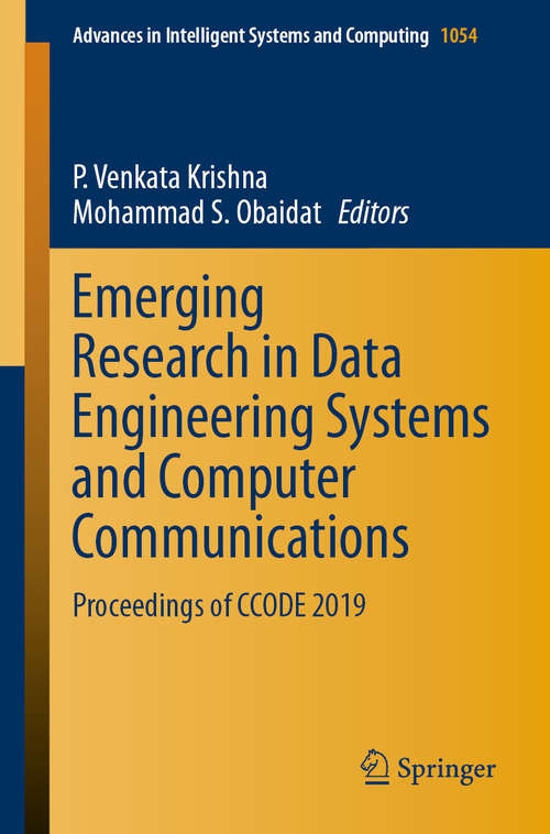 Emerging Research in Data Engineering Systems and Computer Communications: Proceedings of CCODE 2019 (Advances in Intelligent Systems and Computing #1054)