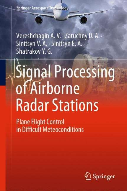 Signal Processing of Airborne Radar Stations: Plane Flight Control in Difficult Meteoconditions (Springer Aerospace Technology)