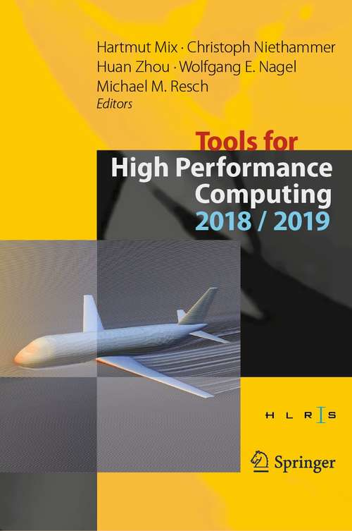 Tools for High Performance Computing 2018 / 2019: Proceedings of the 12th and of the 13th International Workshop on Parallel Tools for High Performance Computing, Stuttgart, Germany, September 2018, and Dresden, Germany, September 2019