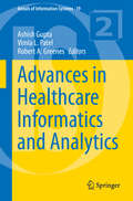 Advances in Healthcare Informatics and Analytics (Annals of Information Systems #19)