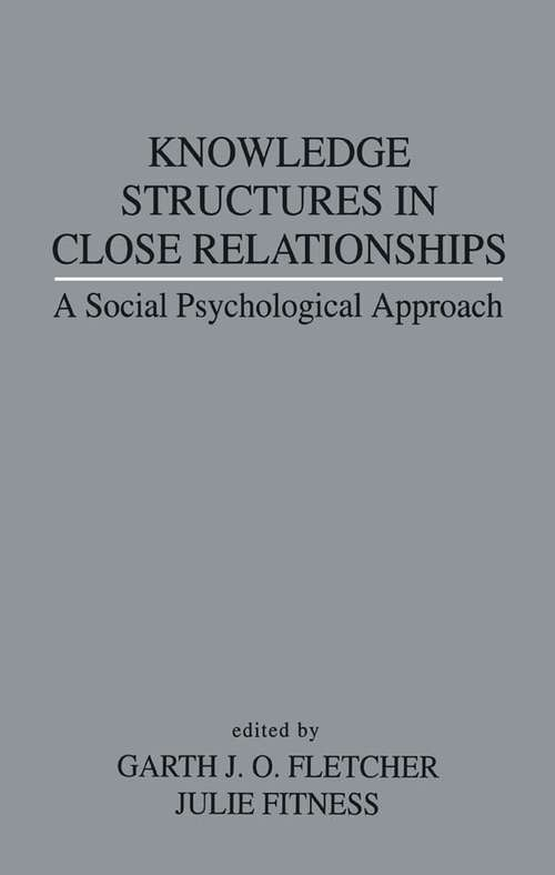 Knowledge Structures in Close Relationships: A Social Psychological Approach