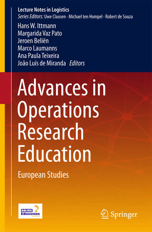 Advances in Operations Research Education: European Studies (Lecture Notes in Logistics)