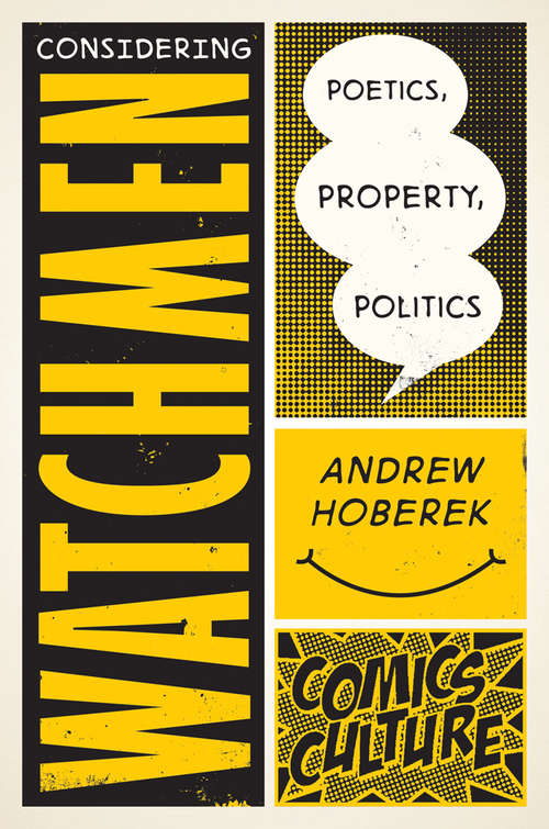 Considering Watchmen: New edition with full color illustrations