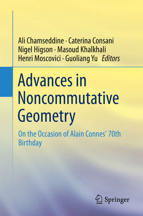 Advances in Noncommutative Geometry: On the Occasion of Alain Connes' 70th Birthday